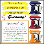 Summer Fun KitchenAid Artisan Mixer #GIVEAWAY!!