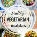 Healthy Vegetarian Meal Plan – 7.21.18