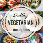 Healthy Vegetarian Meal Plan – 7.14.18
