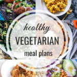 Healthy Vegetarian Meal Plan – 10.13.18