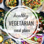 Healthy Vegetarian Meal Plan – 2.16.19