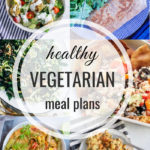 Healthy Vegetarian Meal Plan – 5.24.19