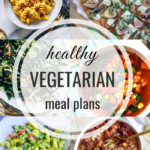 Healthy Vegetarian Meal Plan – 9.14.19