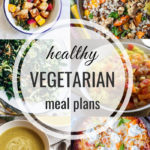 Healthy Vegetarian Meal Plan – 11.9.19