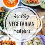 Healthy Vegetarian Meal Plan – 11.30.19