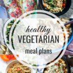 Healthy Vegetarian Meal Plan – 2.22.20
