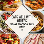 What To Cook This Week – 6/12/21